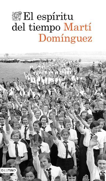 El espíritu del tiempo. Martí Domínguez